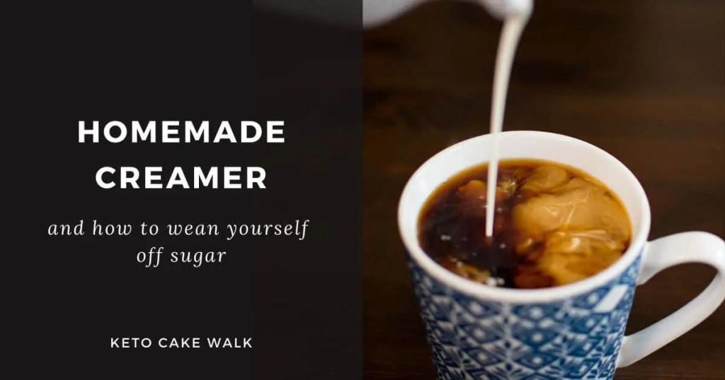 Homemade Creamer -keto cake walk-