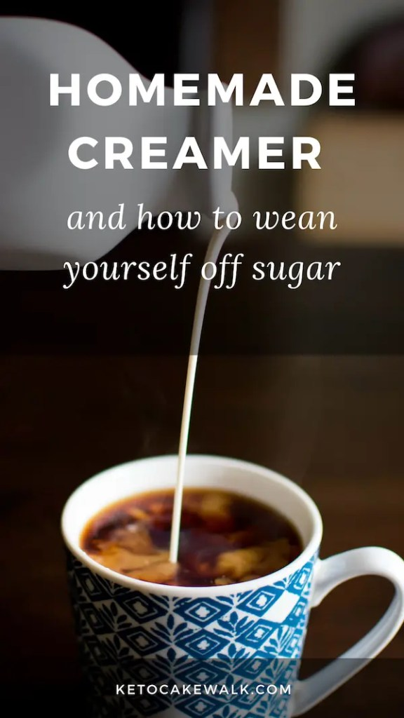 Homemade creamer made from wholesome ingredients, including a way to wean yourself off sugar in your coffee. Ketogenic, paleo, Whole30, and vegan options. #lowcarb #keto #vegan #paleo #whole30 #dairyfree #lowsugar #coffee #creamer