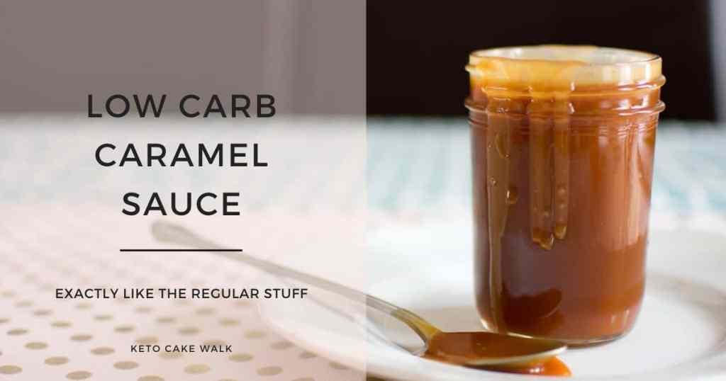 Keto Salted Caramel Sauce -keto cake walk-