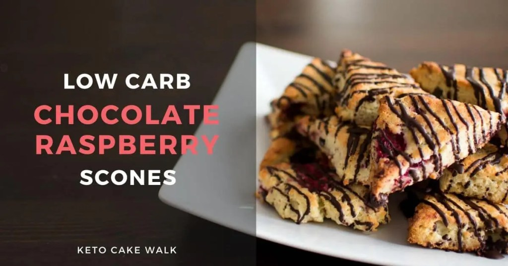 Low Carb Chocolate Raspberry Scones -keto cake walk-