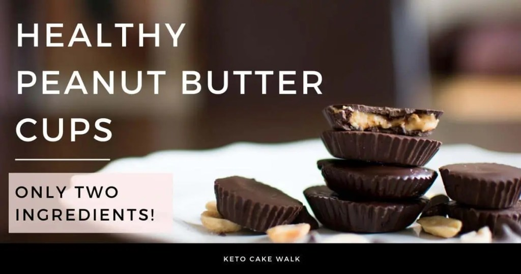 Healthy Peanut Butter Cups: Two Ingredients! -keto cake walk-