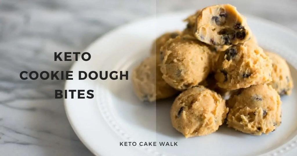 Keto Cookie Dough Bites -keto cake walk-