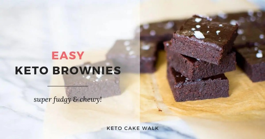 Easy Keto Brownies -keto cake walk-