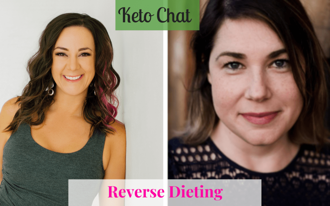 Keto Chat Episode 137: Reverse Dieting