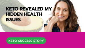 Keto Revealed My Hidden Health Issues