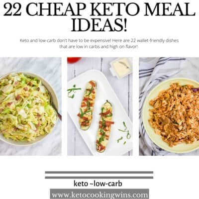 22 cheap keto meal ideas with zucchini boats, cabbage skillet and cabbage roll in a bowl on the cover