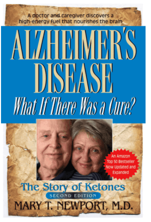 Alzheimer's Disease The Story of Ketones Mary Newport