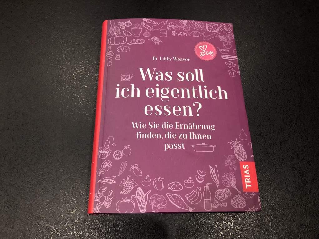 Cover des Buches Was soll ich eigentlich essen? von Dr. Libby Weaver, erschienen im Trias Verlag