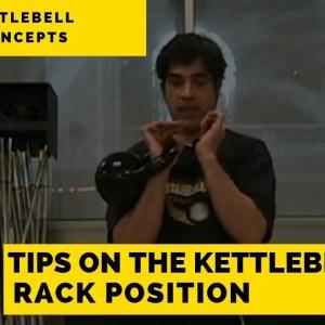 Tips on the Kettlebell Rack Position
