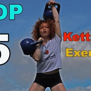 TOP 5 Kettlebell Exercises