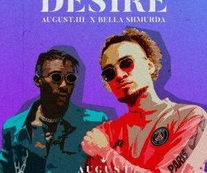 August.III ft Bella Shmurda – Desire