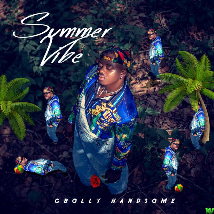 Gbolly Handsome – Summer Vibes