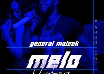 General Maleek – Melo