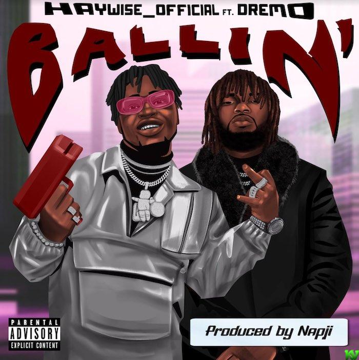 Ballin By Haywise Official Ft. Dremo