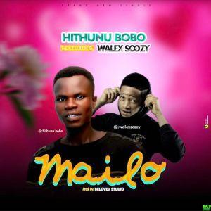 Mailo By Hithunu Bobo Ft. Walex Scozy