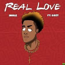 Imole – Real Love ft Grey Beatz