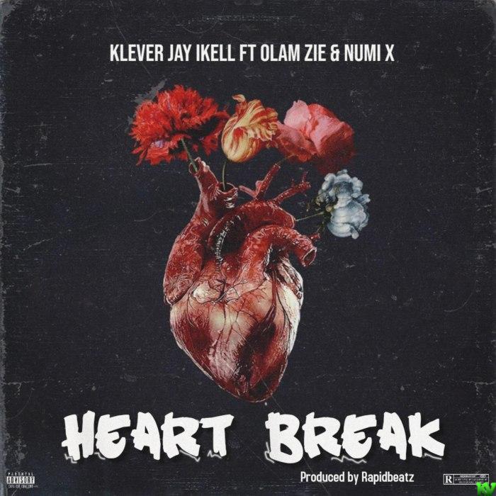 Klever Jay Ikell Ft. Olam Zie & Numi X – Heart Break