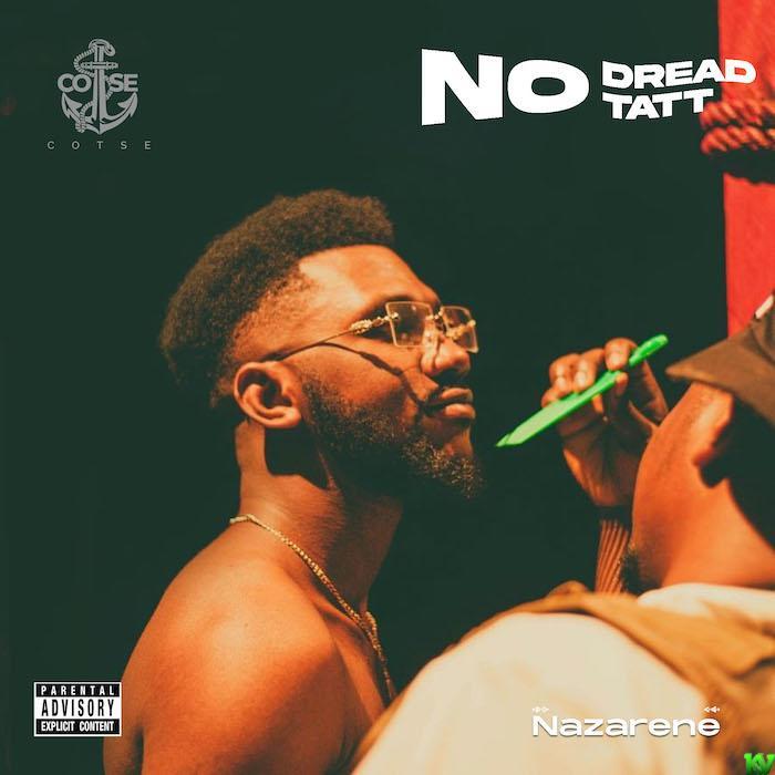 Nazarene – No Dread No Tatt EP