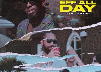 Timaya – EFF All Day feat. Phyno