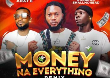 Bright Season Ft. Jossy B & Rogbodo – Money Na everything (Remix)
