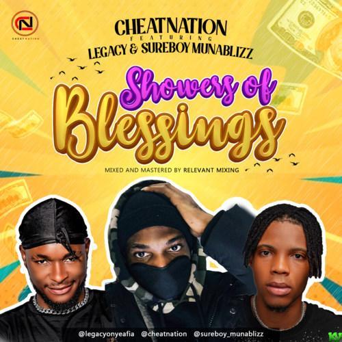 CheatNation – Showers Of Blessings Ft Legacy & SureBoy MunaBlizz