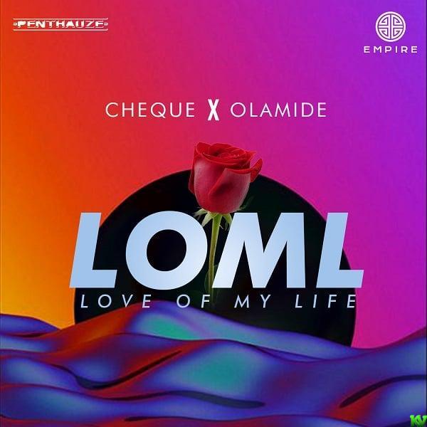 Cheque – LOML ft. Olamide