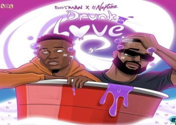 Dotman – Drunk in Love ft. DJ Neptune