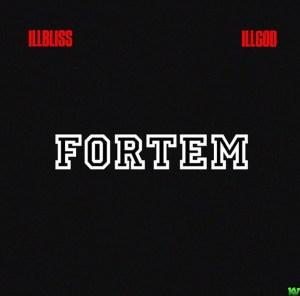 Illbliss & Illgod – Fortem EP