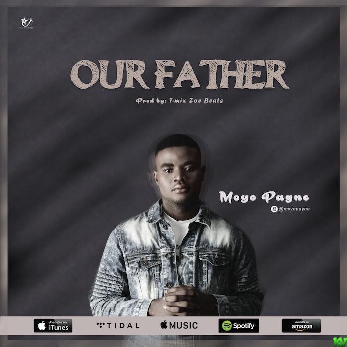 Moyo Payne – Our Father