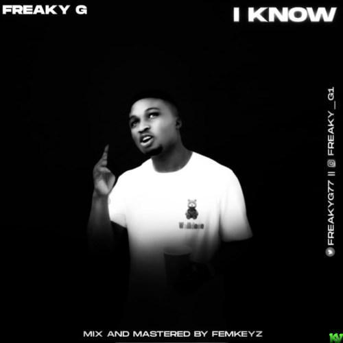 Freaky G – I Know