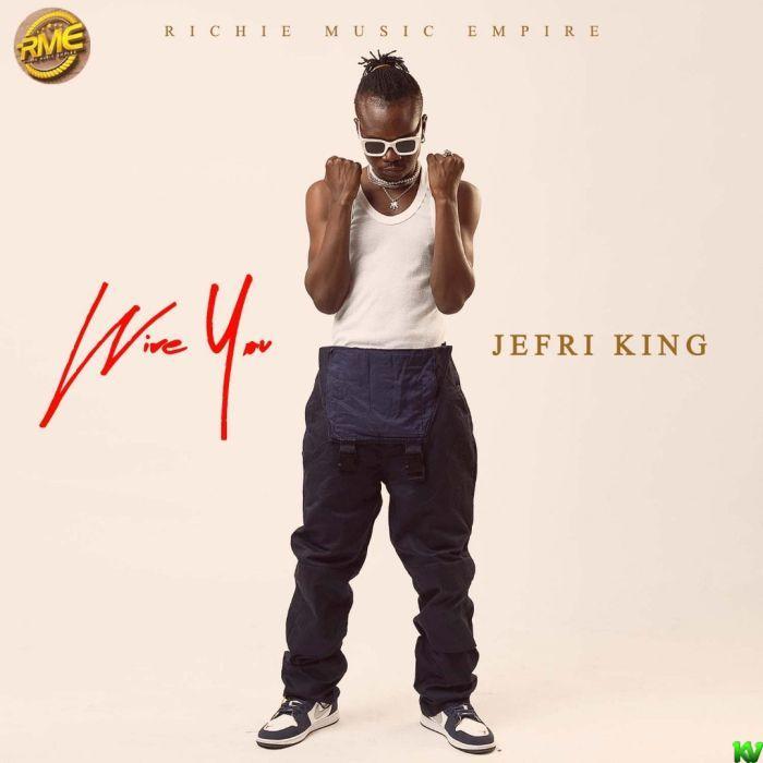 Jefri King – Wire You
