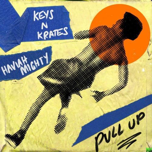 Keys N Krates Ft. Haviah Mighty – Pull Up