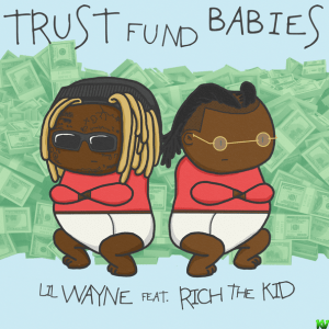 Lil Wayne & Rich the Kid – Trust Fund Babies (Mixtape)