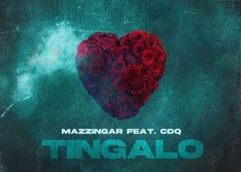 Mazzingar – Tingalo Ft. CDQ