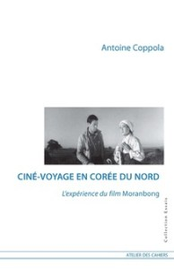 Ciné-Voyage en Corée du Nord de Antoine  Coppola Éditions l