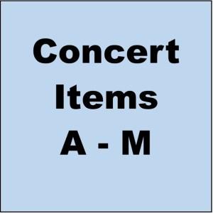 Concert Items A-M