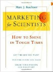 Marketing for Scientists: How to Shine in Tough Times