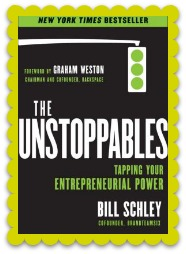 The UnStoppables - Tapping Your Entrepreneurial Power by Bill Schley 2.jpg