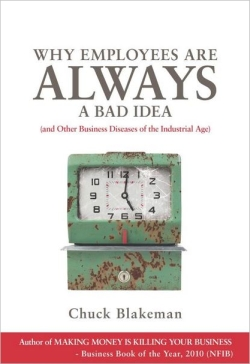 Why Employees Are Always a Bad Idea, by Chuck Blakeman