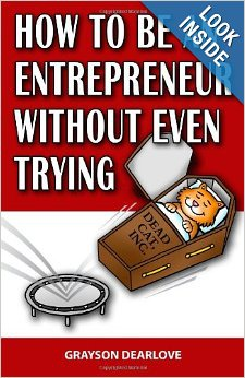 Image of book: How to Be an Entrepreneur without Even Trying by Grayson Dearlove