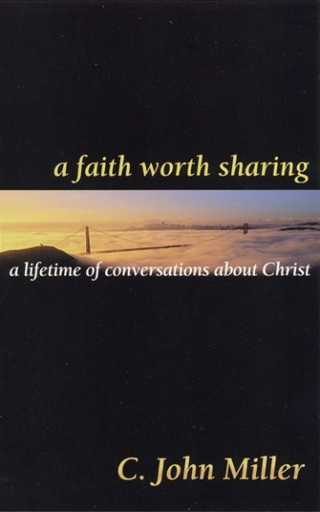 Faith Worth Sharing: A Lifetime of Conversations About Christ
