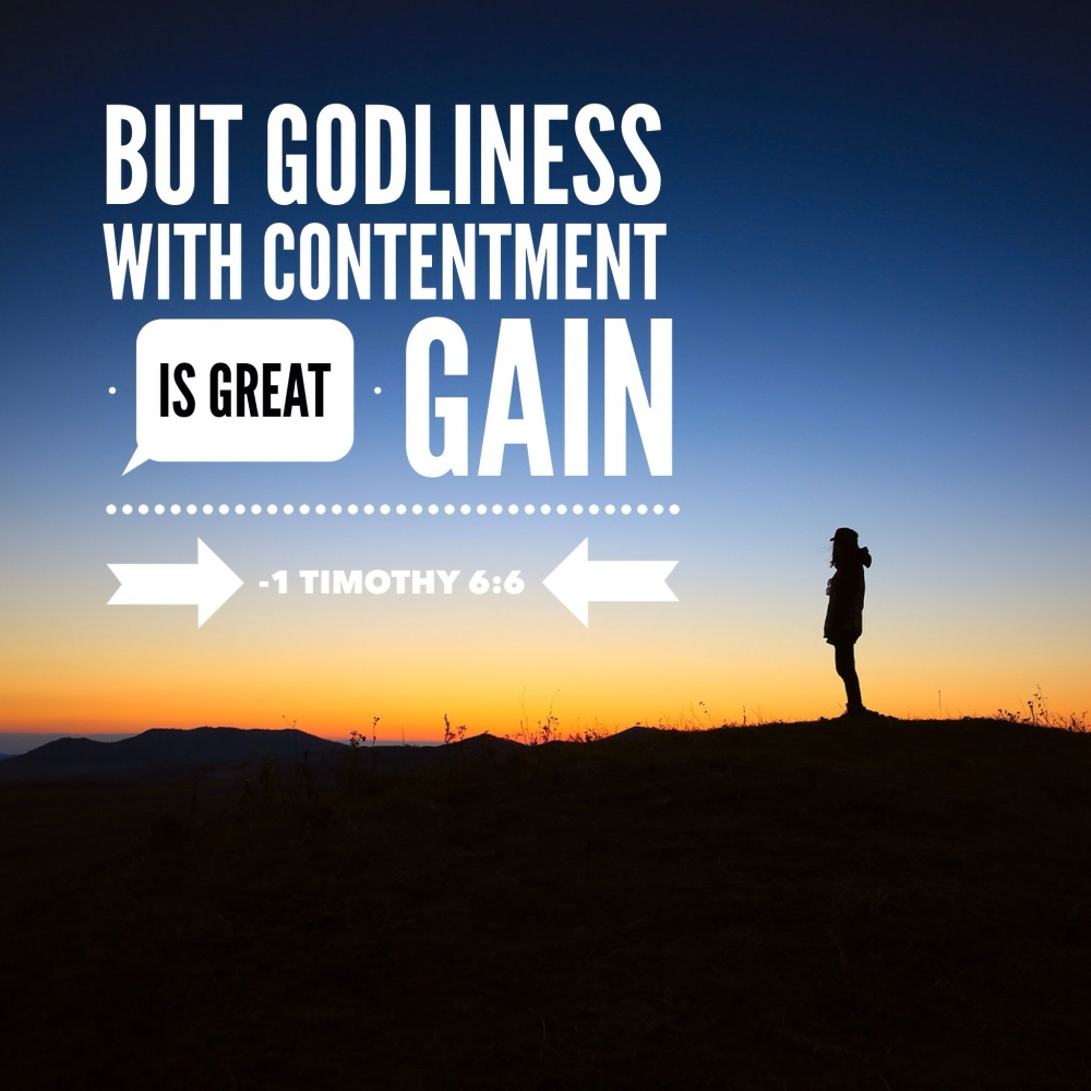 But godliness with contentment is great gain