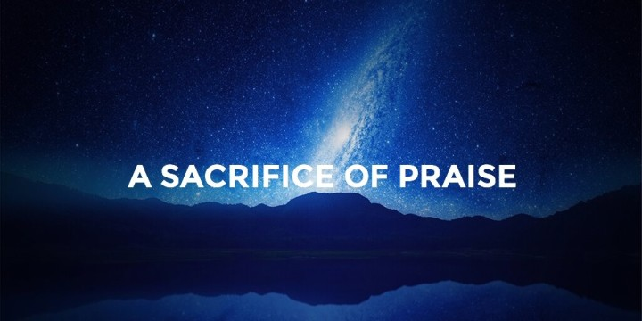 A Sacrifice of Praise