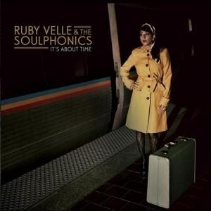 Ruby Velle & the Soulphonics - Its About Time