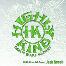 Highly Kind - Dont Wake Albert