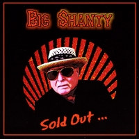 Big Shanty - Sold Out...