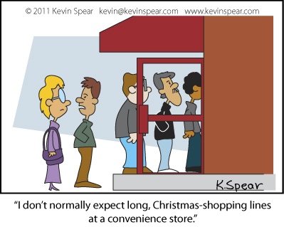 """Cartoon of people waiting in line. One man says, """"I don't normally expect long, Christmas-shopping lines at a convenience store."""""""
