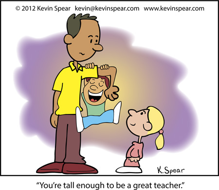"Cartoon of two children and a tall teacher. One child says, ""You're tall enough to be a great teacher."""