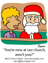 "Cartoon of woman talking to Santa Claus. She says, ""You're new at our church, aren't you?"""