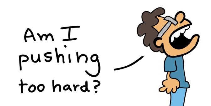 "close up of a guy asking, ""Am I pushing too hard?"""